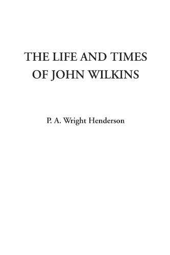 9781428096110: The Life and Times of John Wilkins