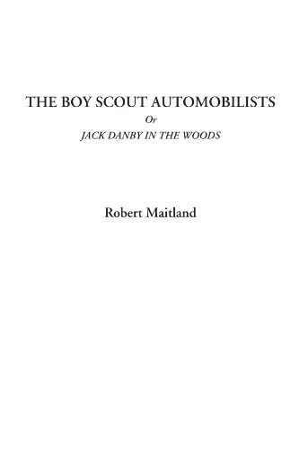 9781428096448: The Boy Scout Automobilists or Jack Danby in the Woods