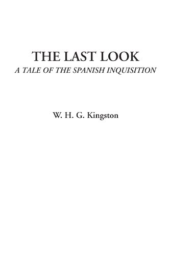 9781428096721: The Last Look (A Tale of the Spanish Inquisition)