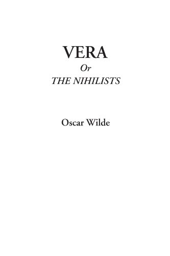 Vera Or The Nihilists (9781428097650) by Oscar Wilde