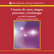 Cuentos De Reyes, Magos, Princesas Y Luciernagas: Julio Peradejordi