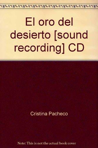 9781428106642: El oro del desierto [sound recording] CD