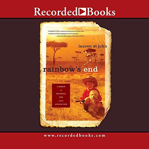 9781428143500: Rainbow's End: A Memoir of Childhood, War and an African Farm