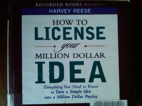 9781428146723: How to License Your Million Dollar Idea