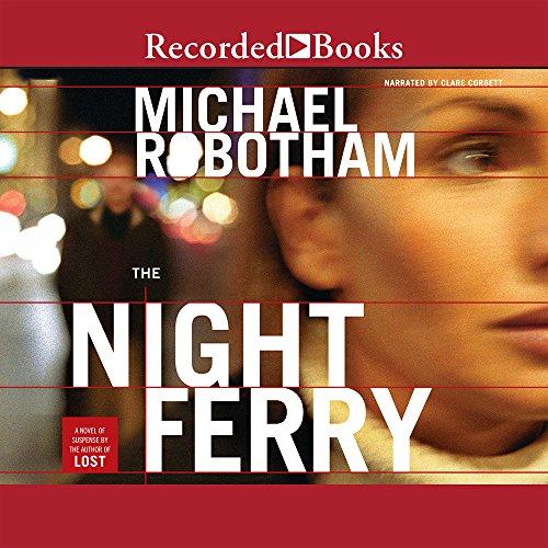 The Night Ferry: Robotham, Michael