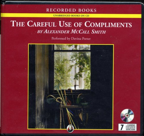 9781428155305: The Careful Use of Compliments (Isabel Dalhousie novels, Volume 4)