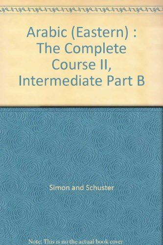Arabic (Eastern) : The Complete Course Intermediate: Paul Pimsleur and
