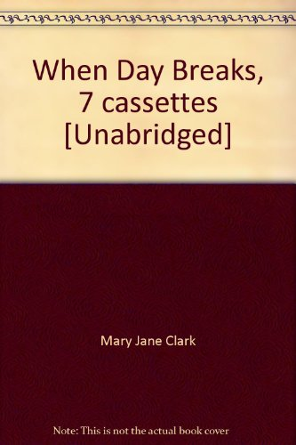 9781428163799: When Day Breaks, 7 cassettes [Unabridged]