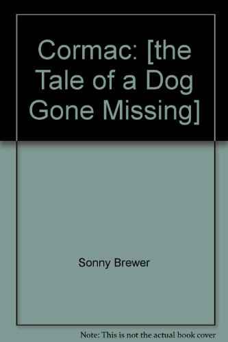 9781428175761: Cormac: [the Tale of a Dog Gone Missing]
