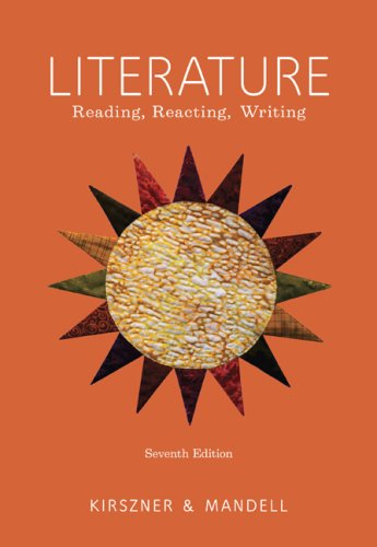 Literature: Reading, Reacting, Writing: Kirszner, Laurie G.