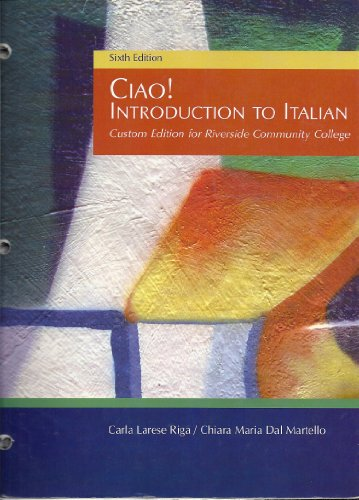 9781428223479: Ciao! Introduction to Italian Sixth Edition (Custom Edition for Riverside Community College)