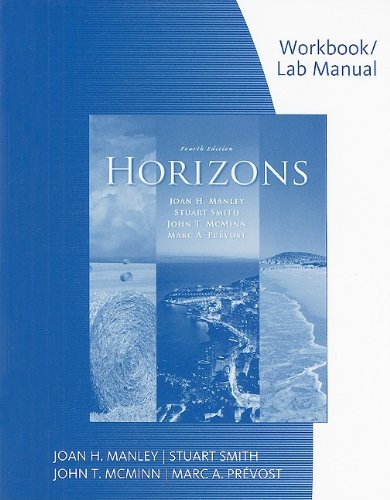 Workbook with Lab Manual for Manley/Smith/McMinn/Prevost's Horizons, 4th (9781428230675) by Joan H. Manley; Stuart Smith; John T. McMinn; Marc A. Prevost