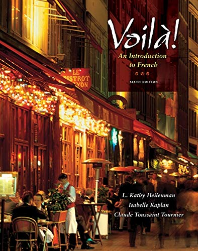 Voila!: An Introduction to French (with Audio CD) (World Languages) (1428231315) by L. Kathy Heilenman; Isabelle Kaplan; Claude Toussaint Tournier