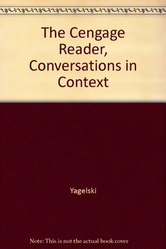 9781428257726: The Cengage Reader, Conversations in Context