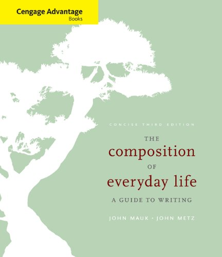 The Composition of Everyday Life: A Guide: John Mauk, John