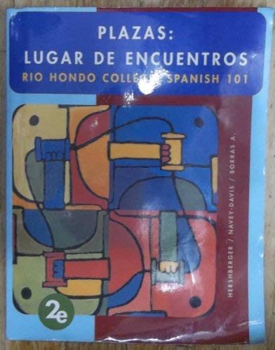 Plazas: Lugar De Encuentros Rio Hondo College: Spanish 101 Second Edition: A., Hershberger/...