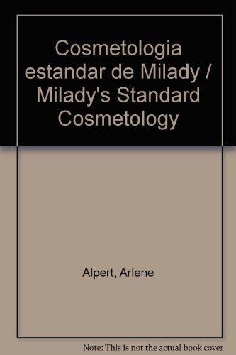 Cosmetologia estandar de Milady / Milady's Standard Cosmetology (Spanish Edition) (9781428302006) by Arlene Alpert; Margrit Altenburg; Diane Carol Bailey; Letha Barnes; Lisha Barnes