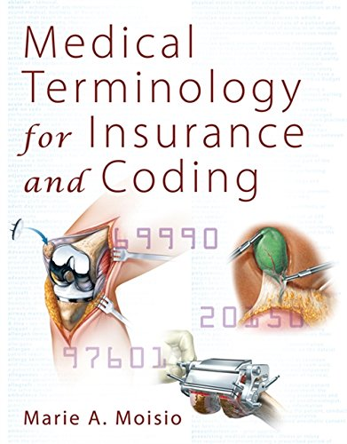 Medical Terminology for Insurance and Coding (1428304266) by Marie A Moisio