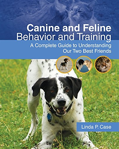 9781428310537: Canine and Feline Behavior and Training: A Complete Guide to Understanding our Two Best Friends (Veterinary Technology)