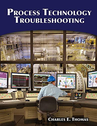 Process Technology Troubleshooting: Thomas, Charles E.