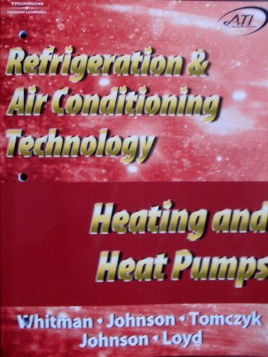 Refrigeration & Air Conditioning Technology (Heating and: William M. Johnson,