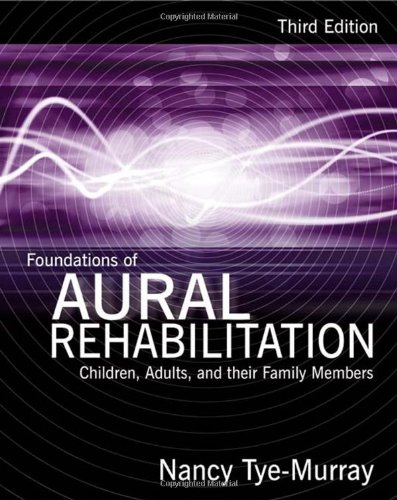 9781428312159: Foundations of Aural Rehabilitation: Children, Adults, and Their Family Members