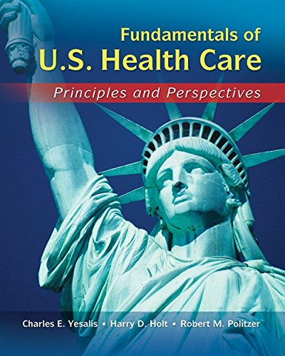 Fundamentals of US Health Care : Principles: Charles E. Yesalis;