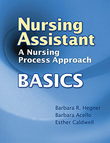 Nursing Assistant: A Nursing Process Approach -