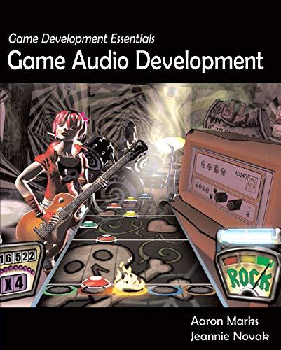 Game Development Essentials: Game Audio Development: Aaron Marks, Aaron