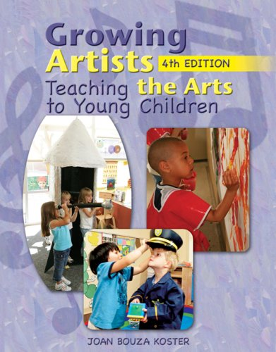 Growing Artists: Teaching the Arts to Young: Koster, Joan Bouza
