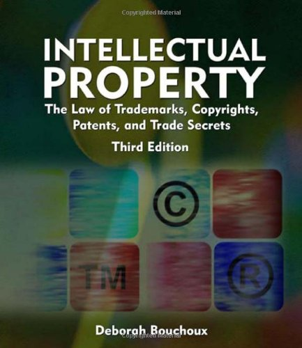 9781428318366: Intellectual Property: The Law of Trademarks, Copyrights, Patents, and Trade Secrets for the Paralegal
