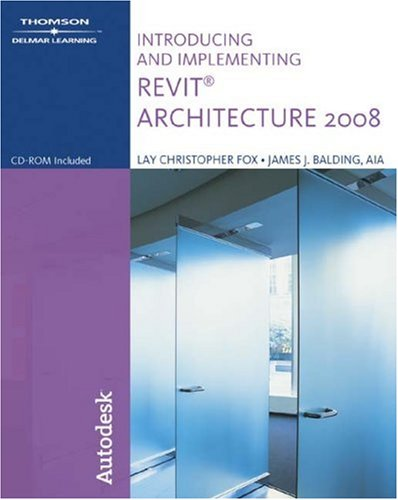 9781428319448: Introducing and Implementing Revit Architecture