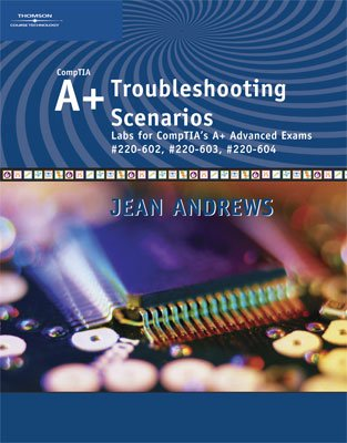 9781428320451: A+ Troubleshooting Scenarios: Advanced Labs for A+ Exams #220 (Jean Andrews)