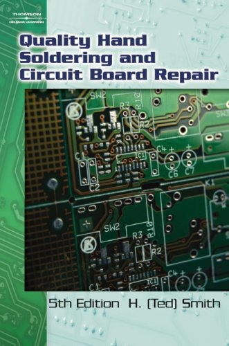 Quality Hand Soldering and Circuit Board Repair: Smith, H. Ted