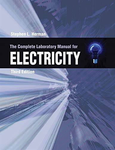 The Complete Lab Manual for Electricity: Herman, Stephen