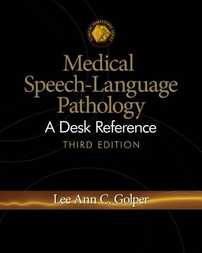 9781428340572: Medical Speech-Language Pathology: A Desk Reference (Clinical Competence)