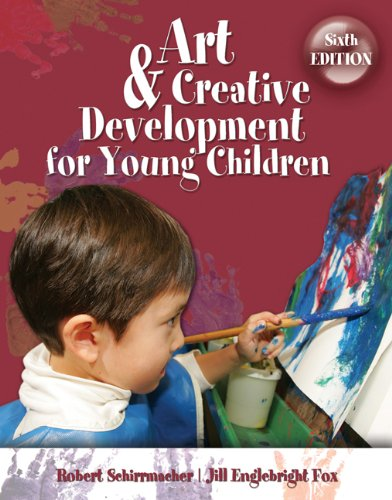 Art and Creative Development for Young Children: Schirrmacher, Robert; Fox, J. Englebright