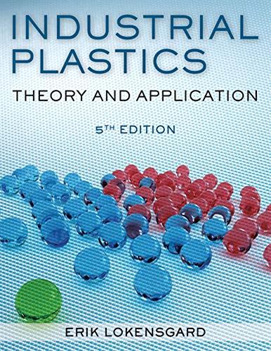 Industrial Plastics: Theory and Applications: Lokensgard, Erik