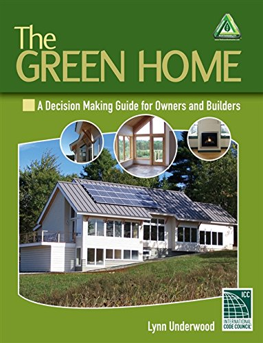 9781428377097: The Green Home: A Decision Making Guide for Owners and Builders (Go Green with Renewable Energy Resources)