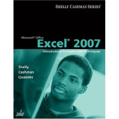 Microsoft Office Word 2007, Microsoft Office Excel 2007: Introductory Concepts and Techniques (+ 1 ...