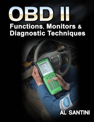 OBD-II: Functions, Monitors and Diagnostic Techniques (1428390006) by Al Santini