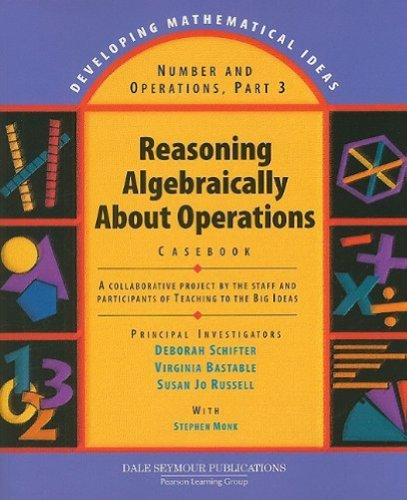 9781428405172: Number and Operations, Part 3: Reasoning Algebraically about Operations Casebook (Developing Mathematical Ideas)