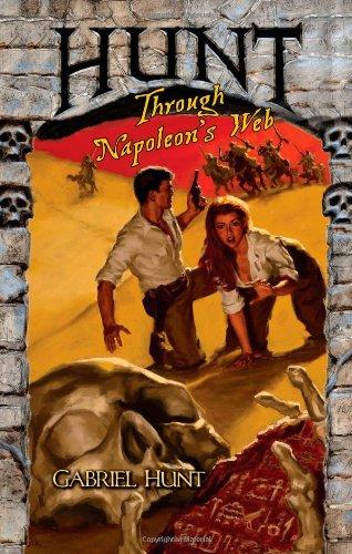 Hunt Through Napoleon's Web (Gabriel Hunt Adventures): Gabriel Hunt; Raymond Benson