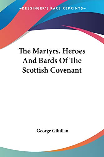 9781428600041: The Martyrs, Heroes And Bards Of The Scottish Covenant