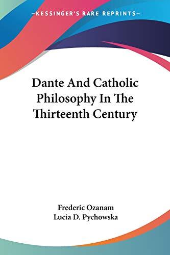 9781428603202: Dante And Catholic Philosophy In The Thirteenth Century
