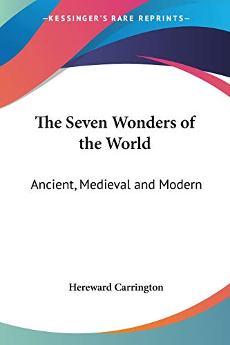 9781428603615: The Seven Wonders of the World: Ancient, Medieval and Modern (Kessinger Legacy Reprints)