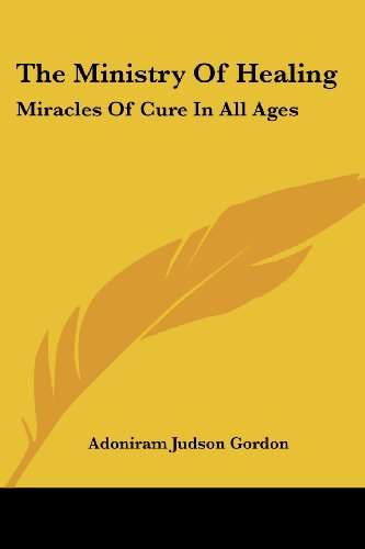9781428604384: The Ministry Of Healing: Miracles Of Cure In All Ages