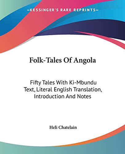 9781428605008: Folk-Tales Of Angola: Fifty Tales With Ki-Mbundu Text, Literal English Translation, Introduction And Notes