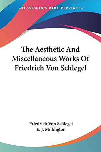 9781428605947: The Aesthetic and Miscellaneous Works of Friedrich Von Schlegel