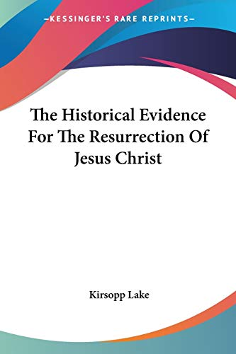 9781428607675: The Historical Evidence For The Resurrection Of Jesus Christ